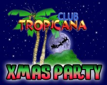 Club Tropicana Christmas Party