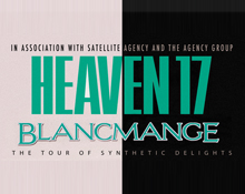 Heaven 17 and Blancmange – The Tour of Synthetic Delights