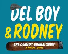 Del Boy & Rodney – The Dinner Show