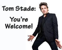 Tom Stade: You're Welcome!